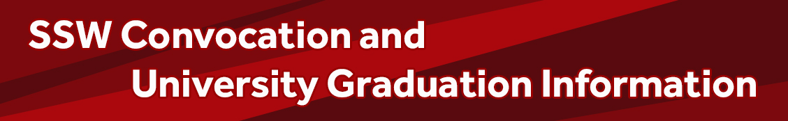 SSW Convocation and University Graduation Information